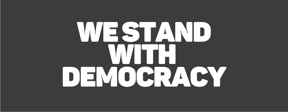 WE STAND WITH TURKEY'S DEMOCRACY!