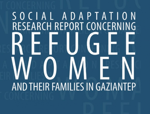 Social Adaptation Research Report Concerning Refugee Women and their Families in Gaziantep